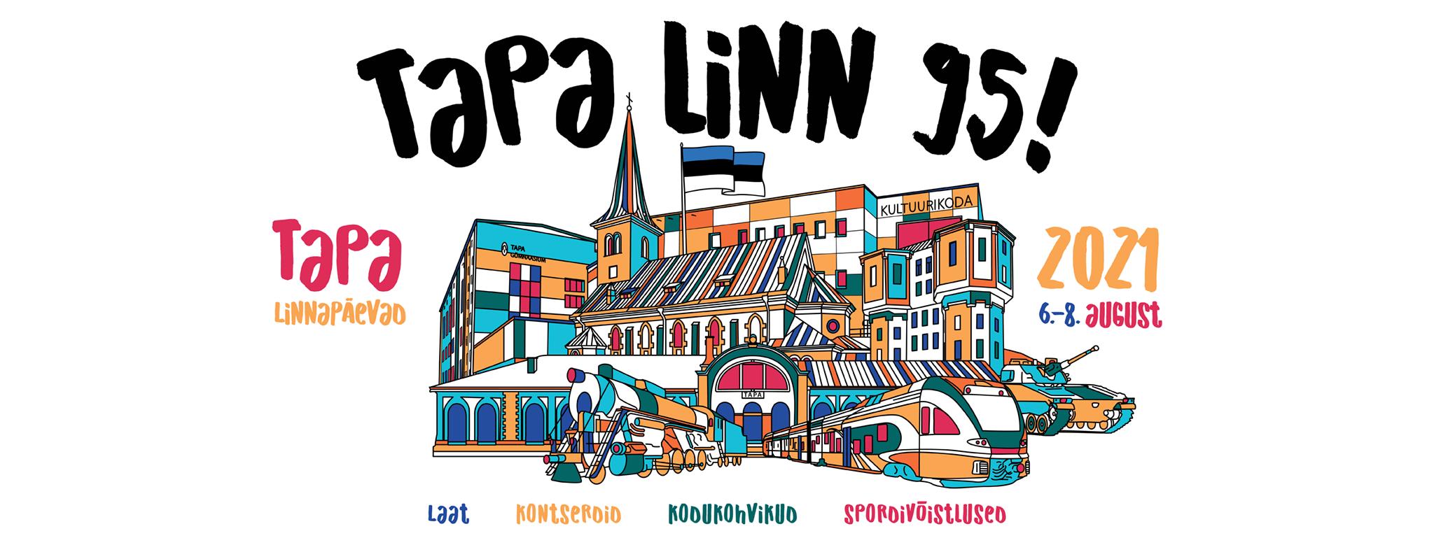 TAPA LINNAPÄEVAD 6.- 8. AUGUST 2021